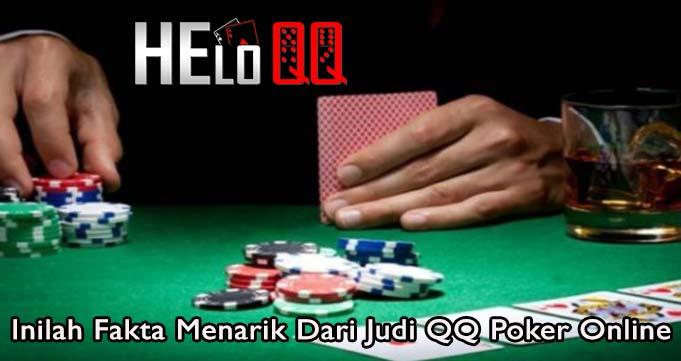 Inilah Fakta Menarik Dari Judi QQ Poker Online